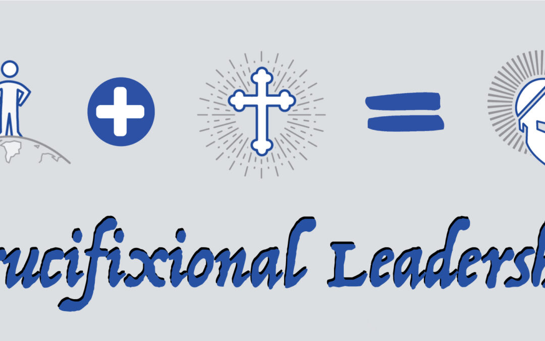 Crucifixional Leadership 10: See