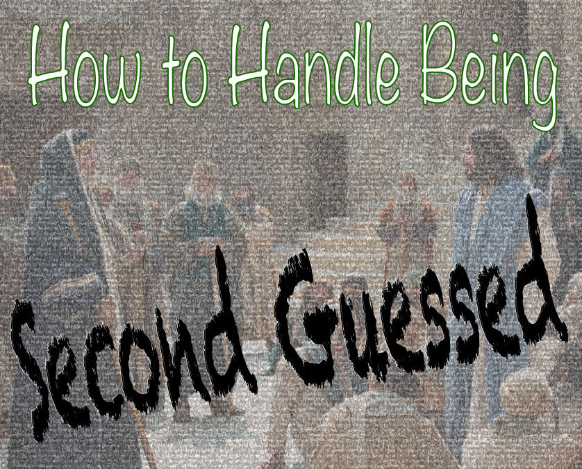 How to Handle Being 2nd Guessed